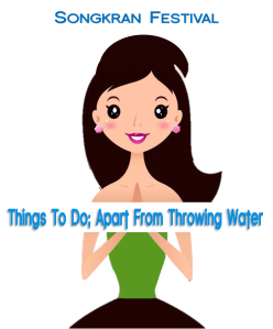 things to do, apart from throwing water