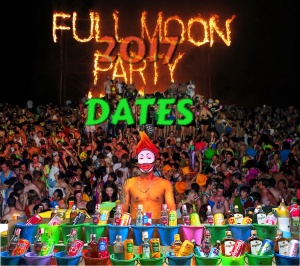 2017 FULL MOON PARTY DATES, SCHEDULE, CALENDAR