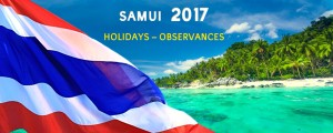 samui 2017 holidays, SAMUI, THAILAND, 2017, DATES, HOLIDAYS, OBSERVERENCES